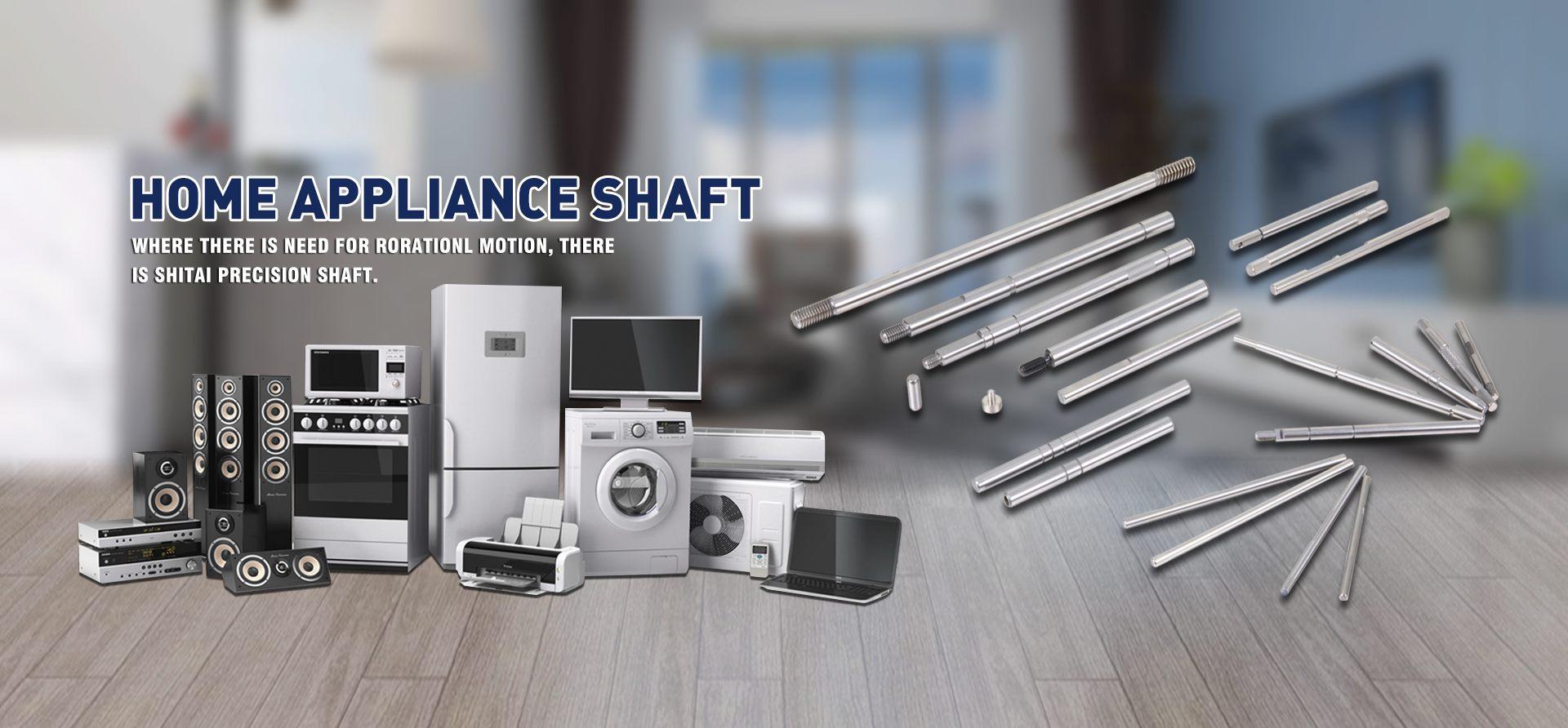 Home Appliance Shaft
